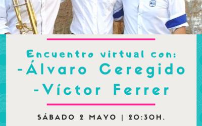 Encuentro Virtual con Álvaro Ceregido y Víctor Ferrer